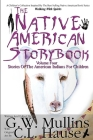 The Native American Story Book Volume Four Stories of the American Indians for Children Cover Image