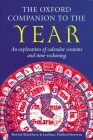 The Oxford Companion to the Year: An Exploration of Calendar Customs and Time-Reckoning Cover Image