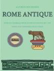 Livre de coloriage pour les enfants de plus de 7 ans (Rome antique): Ce livre dispose de 40 pages à colorier sans stress pour réduire la frustration e Cover Image