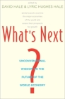 What's Next?: Unconventional Wisdom on the Future of the World Economy Cover Image