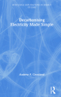 Decarbonising Electricity Made Simple (Routledge Explorations in Energy Studies) Cover Image