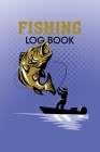 Fishing Log Book: This Fisherman journal is the perfect fishing gift for men, teens and kids that love fishing Cover Image