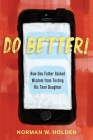 Do Better!: How One Father Gained Wisdom from Texting His Teen Daughter Cover Image
