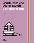 Childcare Facilities: Construction and Design Manual Cover Image