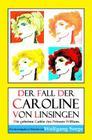 Der Fall der Caroline von Linsingen: Die geheime Gattin des Prinzen William. Cover Image