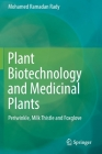 Plant Biotechnology and Medicinal Plants: Periwinkle, Milk Thistle and Foxglove Cover Image