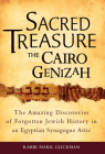 Sacred Treasure - The Cairo Genizah: The Amazing Discoveries of Forgotten Jewish History in an Egyptian Synagogue Attic Cover Image