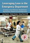 Leveraging Lean in the Emergency Department: Creating a Cost Effective, Standardized, High Quality, Patient-Focused Operation Cover Image