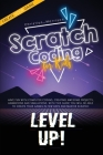 Scratch Coding For Kids: Have Fun with Computer Coding, Creating Awesome Projects, Animations And Simulations. With this Guide You Will be Able Cover Image