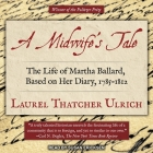 A Midwife's Tale Lib/E: The Life of Martha Ballard, Based on Her Diary, 1785-1812 Cover Image