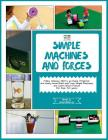 Simple Machines and Forces: Activity Pack with Projects on Simple Machines and Forces: 4-10 Year Old Kids! Cover Image