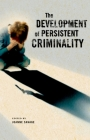 The Development of Persistent Criminality Cover Image