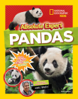 Absolute Expert: Pandas: All the Latest Facts From the Field With National Geographic Explorer Mark Brody Cover Image