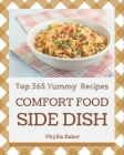Top 365 Yummy Comfort Food Side Dish Recipes: Not Just a Yummy Comfort Food Side Dish Cookbook! Cover Image