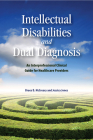 Intellectual Disabilities and Dual Diagnosis: An Interprofessional Clinical Guide for Healthcare Providers (Queen's Policy Studies Series #175) Cover Image