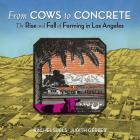 From Cows to Concrete: The Rise and Fall of Farming in Los Angeles Cover Image