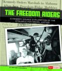 Freedom Riders: A Primary Source Exploration of the Struggle for Racial Justice (We Shall Overcome) Cover Image