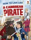 How to Live Like a Caribbean Pirate Cover Image