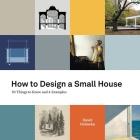 How to Design a Small House: 50 things to know and 4 examples Cover Image