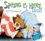 Spring is Here: A Bear and Mole Story Cover Image