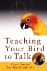 Teaching Your Bird to Talk Cover Image