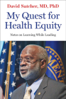 My Quest for Health Equity: Notes on Learning While Leading Cover Image