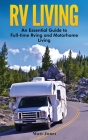 RV Living: An Essential Guide to Full-time Rving and Motorhome Living Cover Image