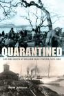 Quarantined: Life and Death at William Head Station, 1872-1959 Cover Image