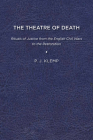 The Theatre of Death: Rituals of Justice from the English Civil Wars to the Restoration Cover Image