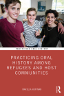 Practicing Oral History Among Refugees and Host Communities Cover Image