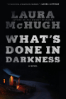 What's Done in Darkness: A Novel Cover Image