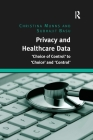 Privacy and Healthcare Data: 'Choice of Control' to 'Choice' and 'Control' Cover Image