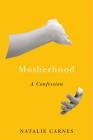 Motherhood: A Confession (Encountering Traditions) Cover Image