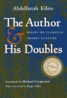 The Author and His Doubles: Essays on Classical Arabic Culture (Modern Middle East Literature in Translation) Cover Image