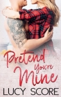 Pretend You're Mine: A Small Town Love Story Cover Image