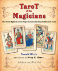 Tarot of the Magicians: The Occult Symbols of the Major Arcana That Inspired Modern Tarot Cover Image