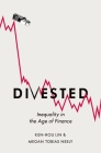 Divested: Inequality in the Age of Finance Cover Image