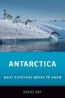 Antarctica: What Everyone Needs to Know Cover Image