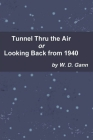 Tunnel Thru the Air or Looking Back from 1940 Cover Image