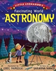 Little Leonardo's Fascinating World of Astronomy Cover Image