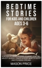 Bedtime Stories for Kids and Children Ages 3-6: A Series of Brief Stories to Make Kids Fall Asleep Quickly, Enjoy a Good Night's Sleep and Pleasing Dr Cover Image