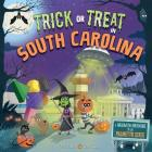Trick or Treat in South Carolina: A Halloween Adventure in the Palmetto State Cover Image