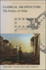 Classical Architecture: The Poetics of Order Cover Image