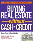 Buying Real Estate Without Cash or Credit (Creating Cash Flow #3) Cover Image
