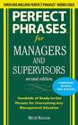 Perfect Phrases for Managers and Supervisors: Hundreds of Ready-To-Use Phrases for Overcoming Any Management Situation Cover Image