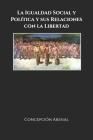 La Igualdad Social y Política y sus Relaciones con la Libertad Cover Image
