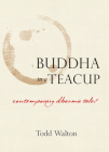 Buddha in a Teacup: Contemporary Dharma Tales Cover Image