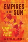 Empires in the Sun: The Struggle for the Mastery of Africa Cover Image