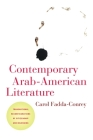 Contemporary Arab-American Literature: Transnational Reconfigurations of Citizenship and Belonging (American Literatures Initiative) Cover Image