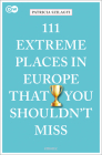 111 Extreme Places in Europe That You Shouldn't Miss Cover Image